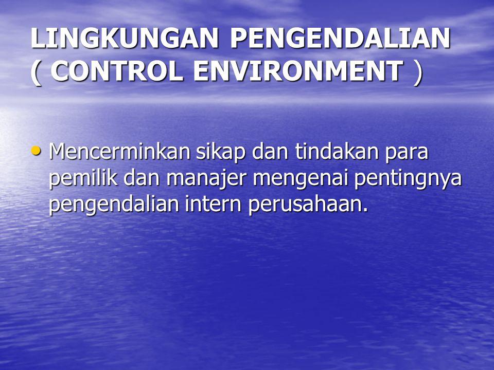 LINGKUNGAN PENGENDALIAN ( CONTROL ENVIRONMENT )