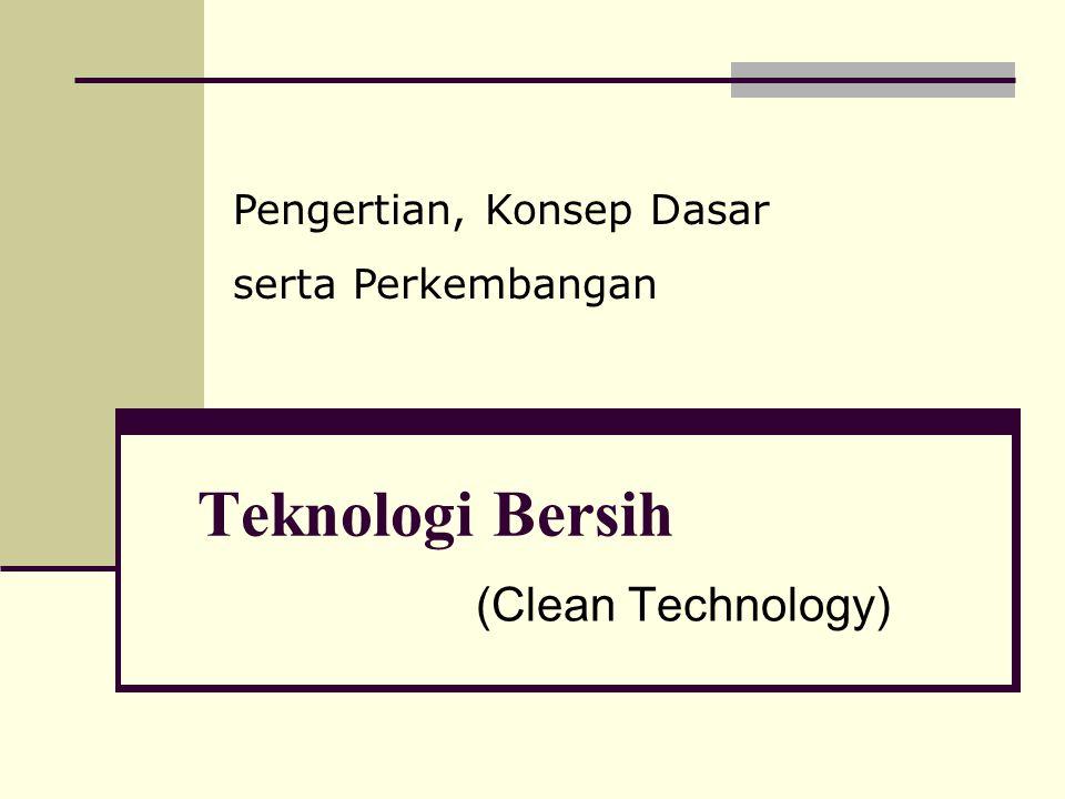 Teknologi Bersih (Clean Technology) Pengertian, Konsep Dasar
