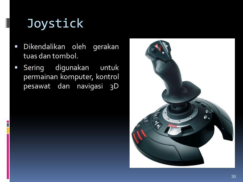 Joystick Dikendalikan oleh gerakan tuas dan tombol.