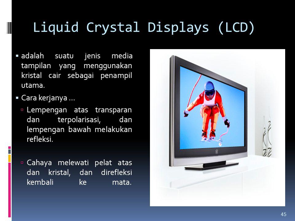 Liquid Crystal Displays (LCD)