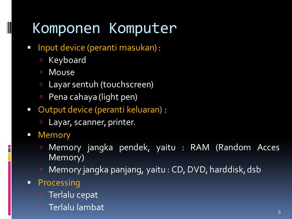 Komponen Komputer Input device (peranti masukan) : Keyboard Mouse