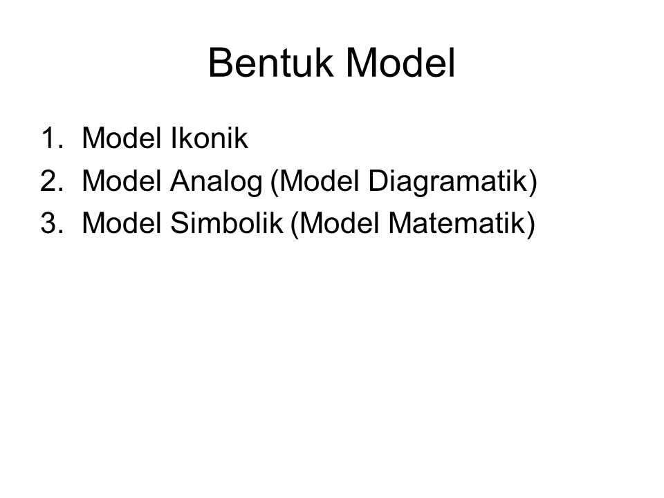 Bentuk Model Model Ikonik Model Analog (Model Diagramatik)