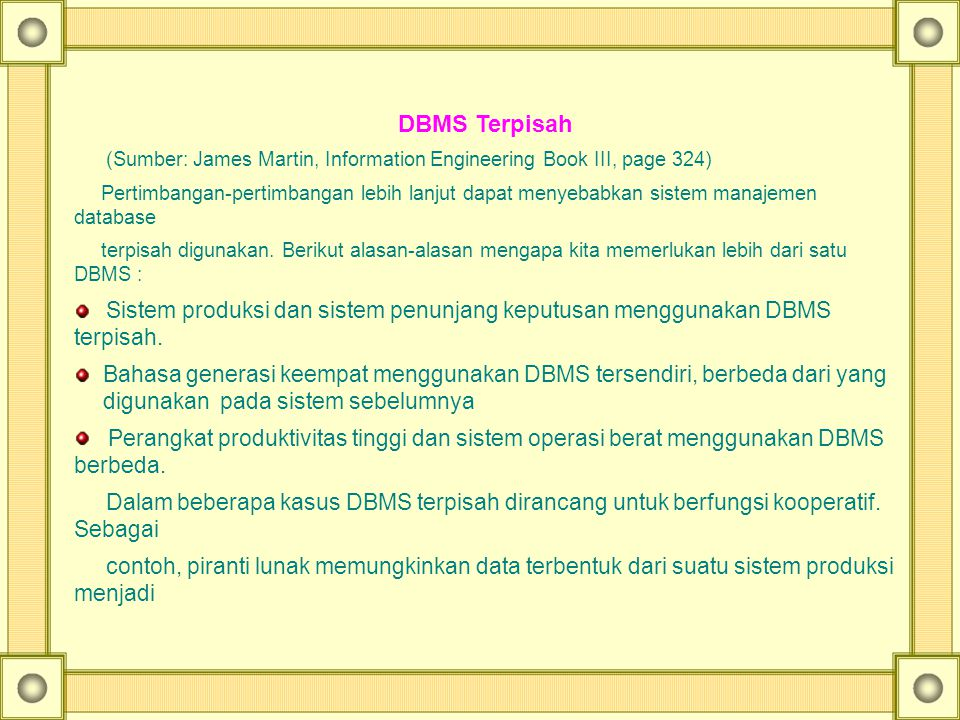 DBMS Terpisah. (Sumber: James Martin, Information Engineering Book III, page 324)