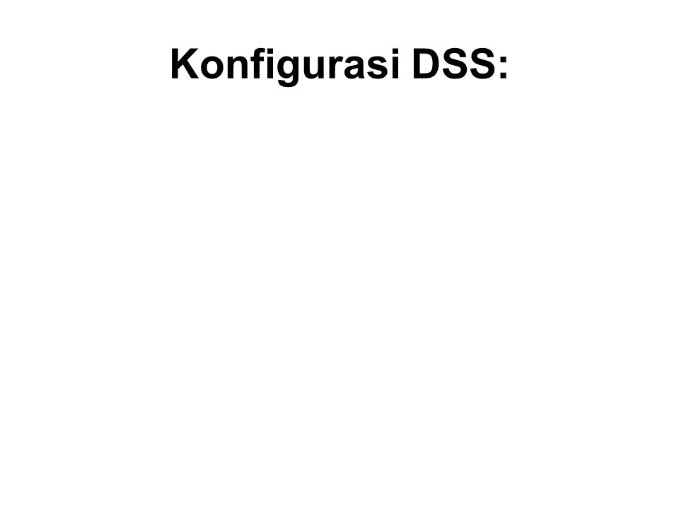Konfigurasi DSS: