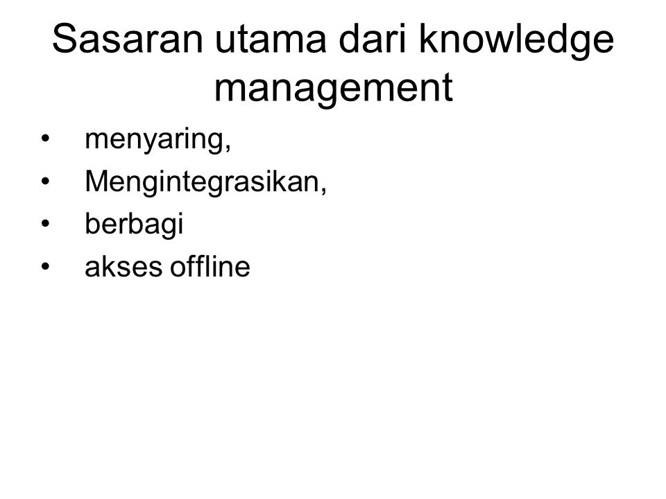 Sasaran utama dari knowledge management