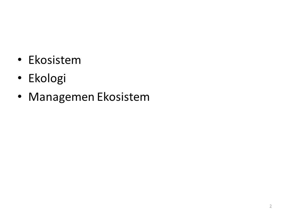 Ekosistem Ekologi Managemen Ekosistem