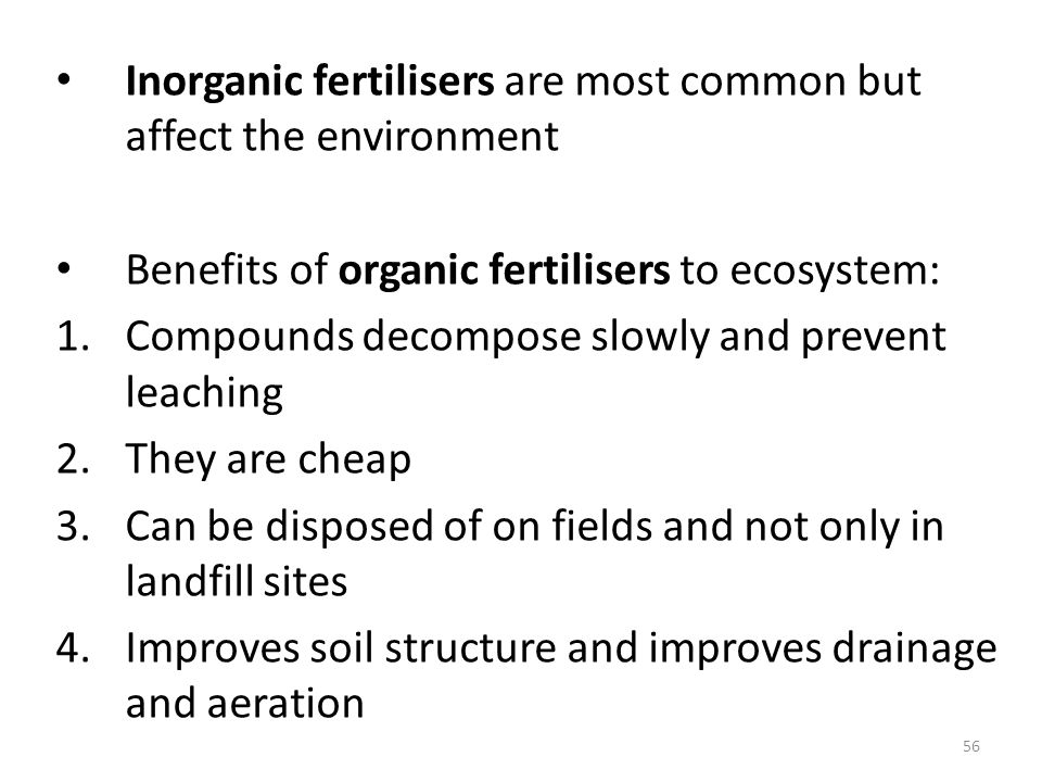 Inorganic fertilisers are most common but affect the environment