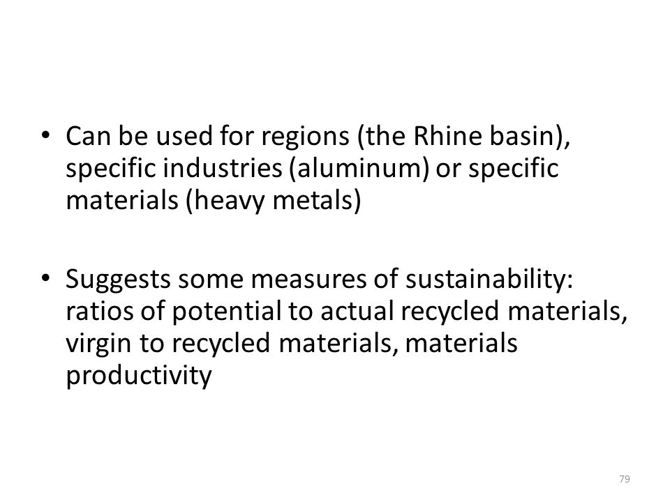 Can be used for regions (the Rhine basin), specific industries (aluminum) or specific materials (heavy metals)