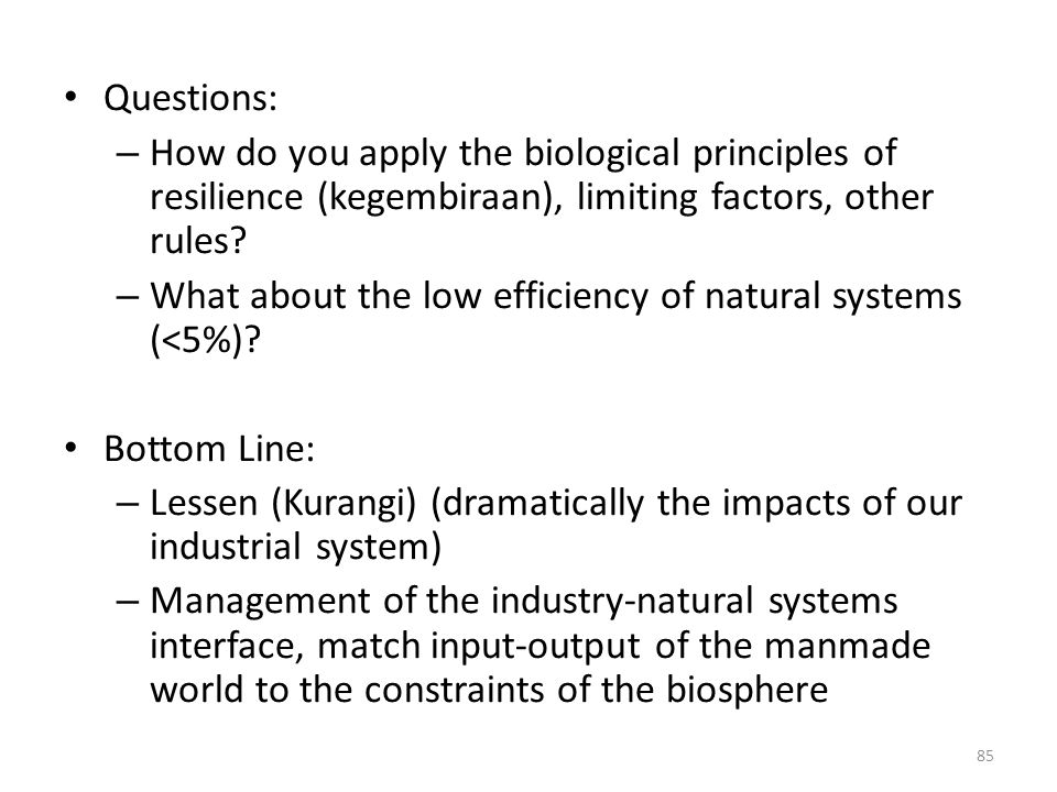 Questions: How do you apply the biological principles of resilience (kegembiraan), limiting factors, other rules