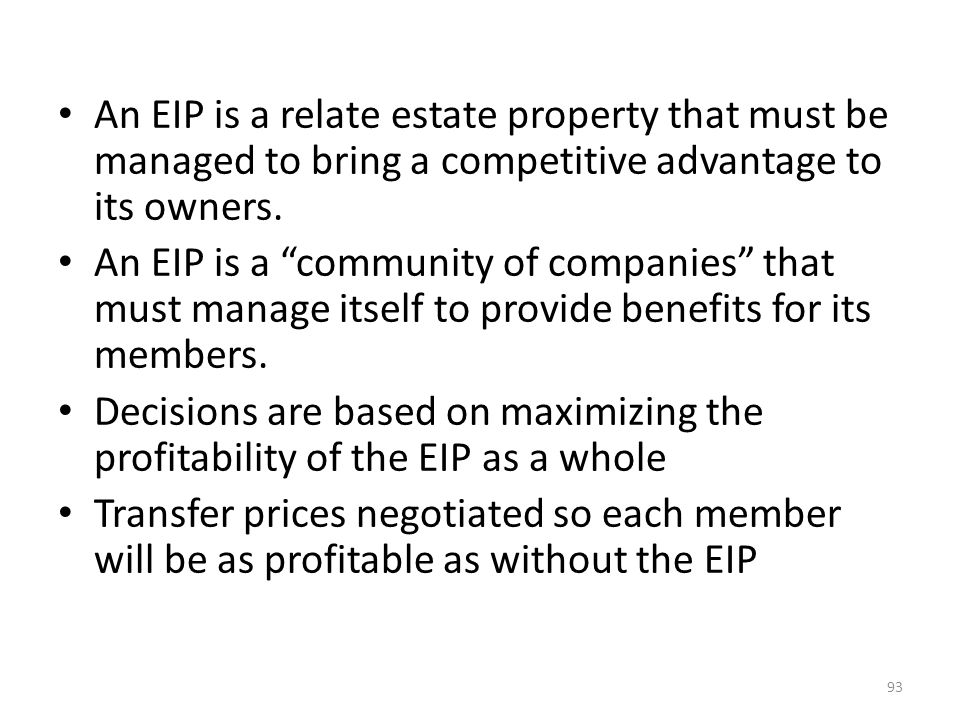 An EIP is a relate estate property that must be managed to bring a competitive advantage to its owners.