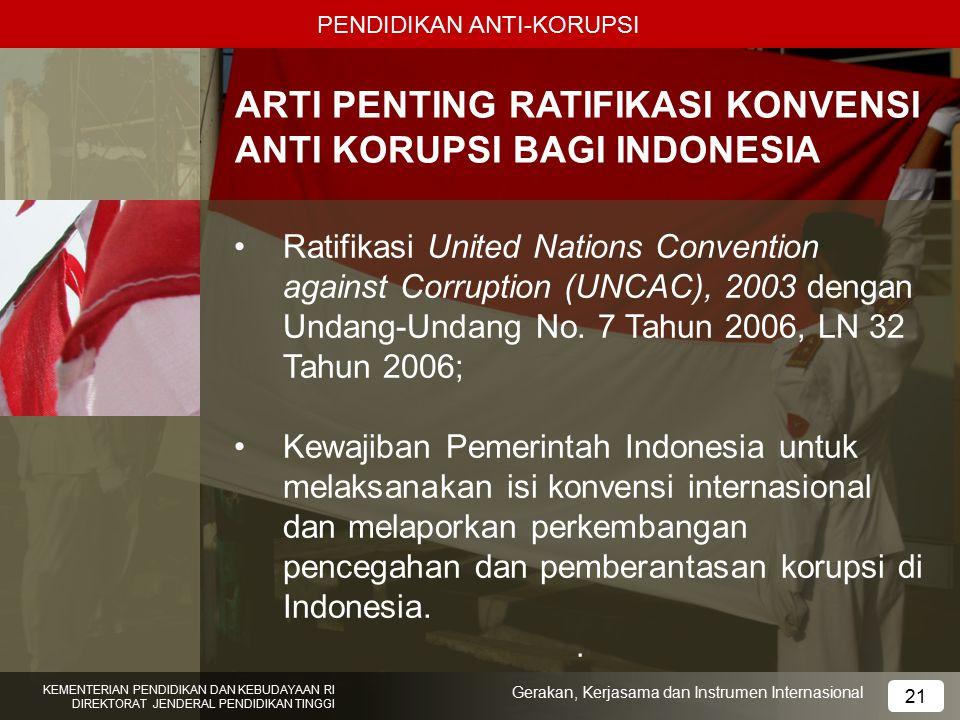 ARTI PENTING RATIFIKASI KONVENSI ANTI KORUPSI BAGI INDONESIA