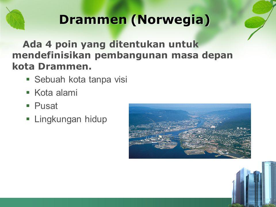 Drammen (Norwegia) Ada 4 poin yang ditentukan untuk mendefinisikan pembangunan masa depan kota Drammen.