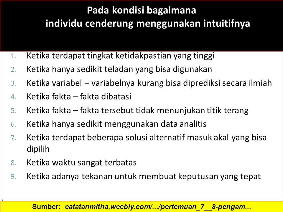 Pada kondisi bagaimana individu cenderung menggunakan intuitifnya