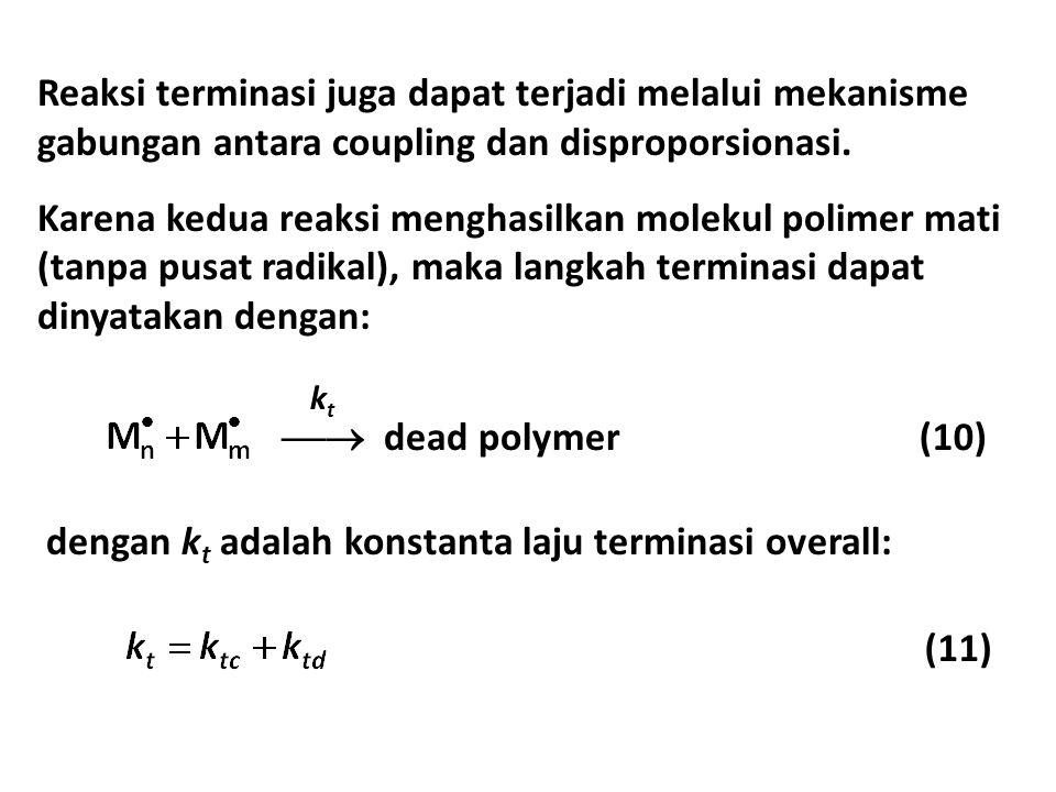 dengan kt adalah konstanta laju terminasi overall: