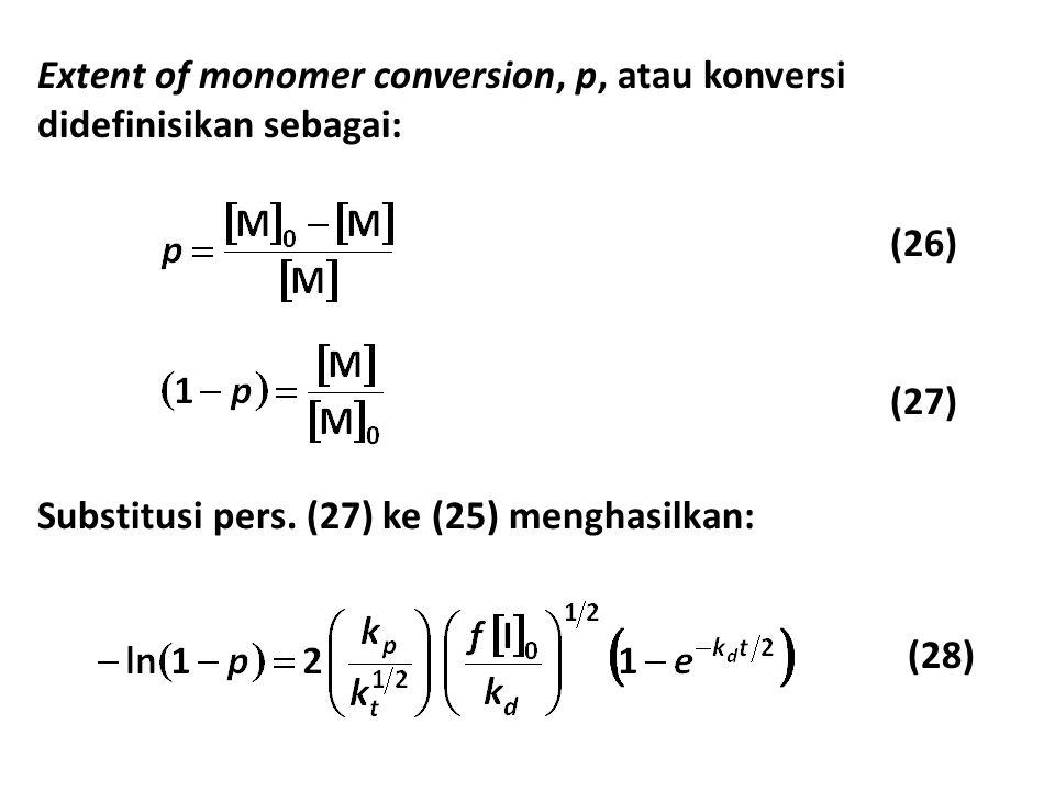 Extent of monomer conversion, p, atau konversi didefinisikan sebagai: