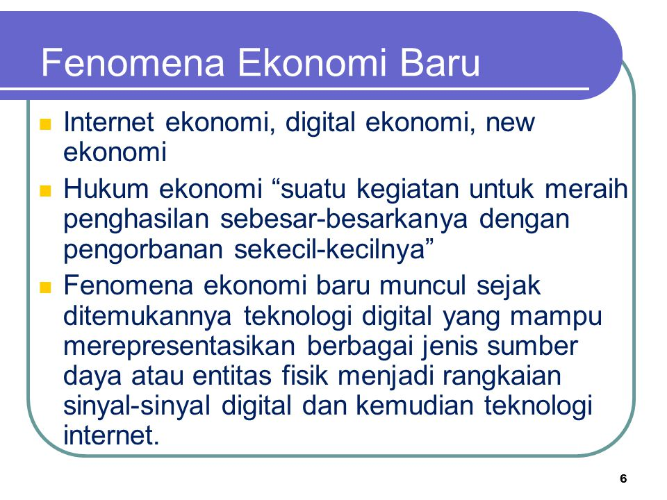 Fenomena Ekonomi Baru Internet ekonomi, digital ekonomi, new ekonomi