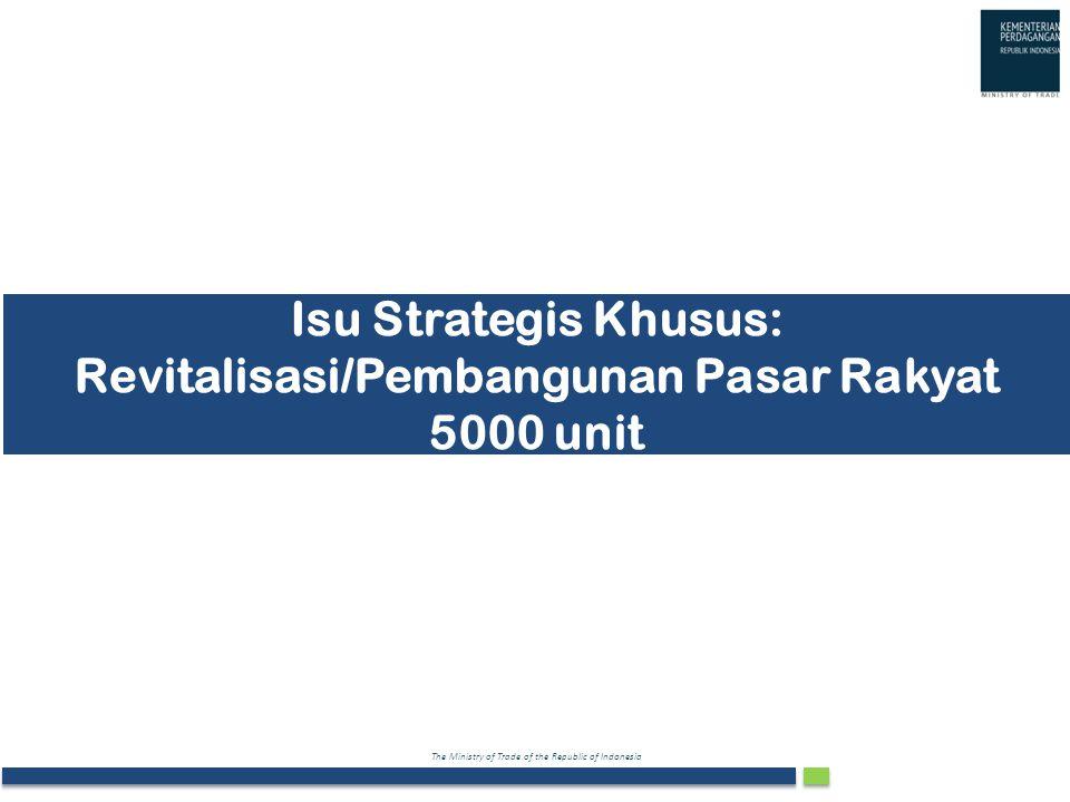Isu Strategis Khusus: Revitalisasi/Pembangunan Pasar Rakyat 5000 unit
