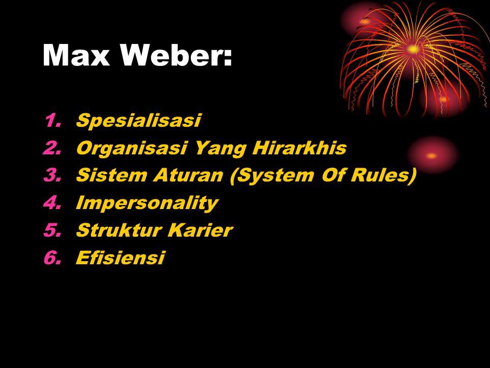 Max Weber: Spesialisasi Organisasi Yang Hirarkhis