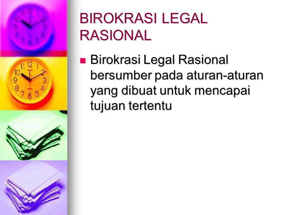 BIROKRASI LEGAL RASIONAL