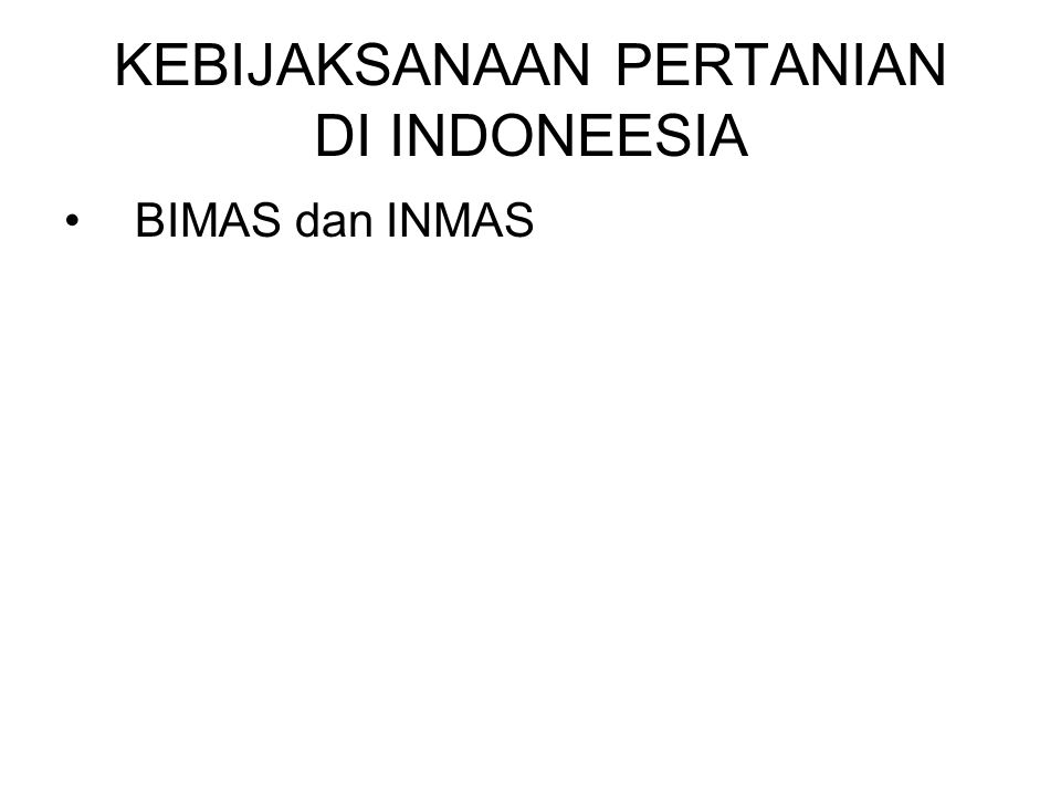 KEBIJAKSANAAN PERTANIAN DI INDONEESIA