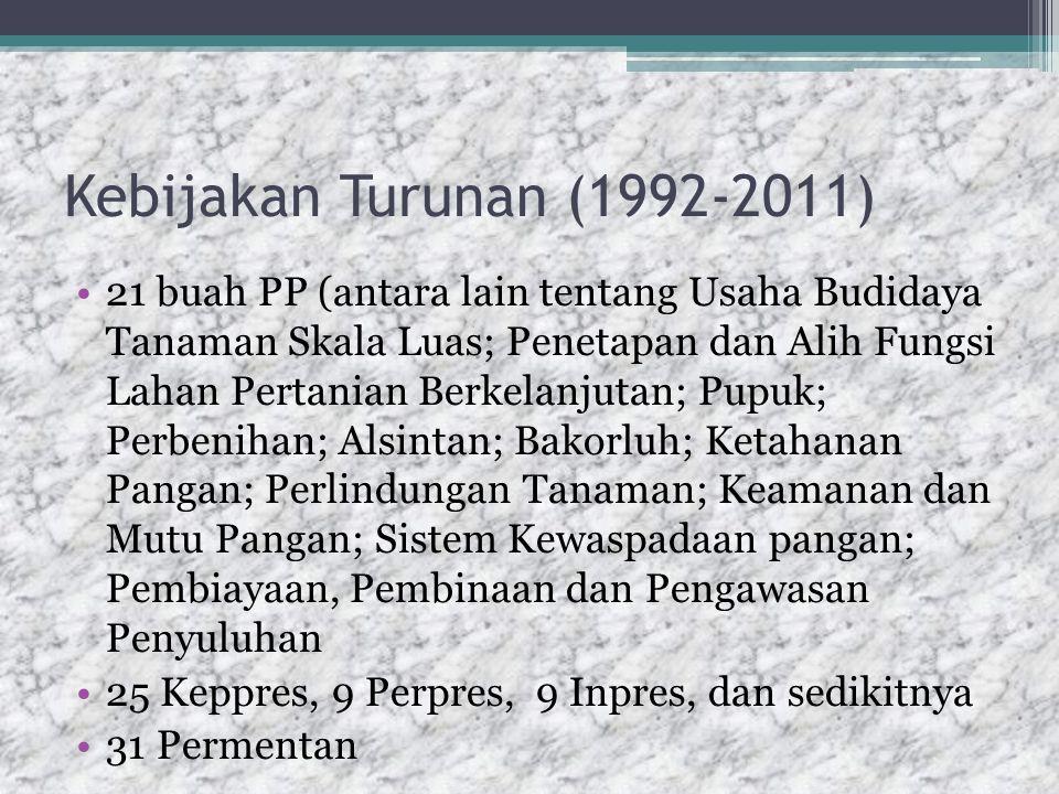 Kebijakan Turunan (1992-2011)
