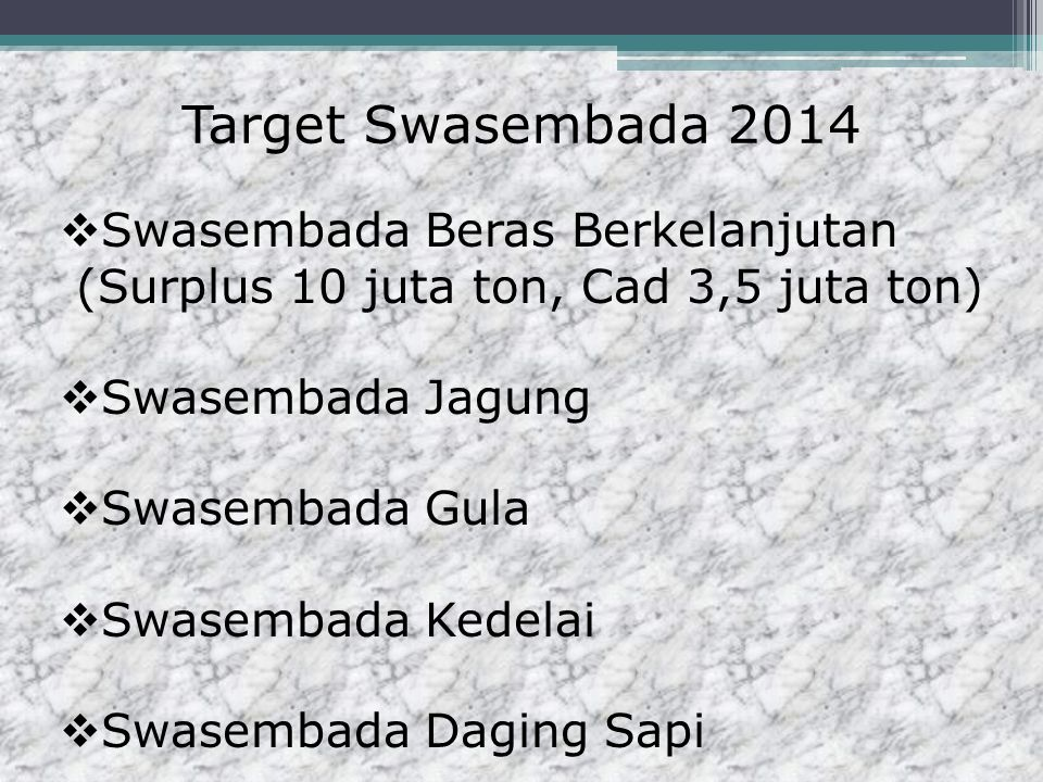 Target Swasembada 2014 Swasembada Beras Berkelanjutan