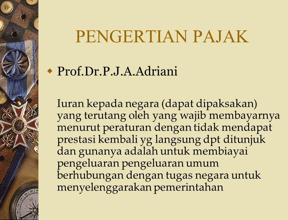 PENGERTIAN PAJAK Prof.Dr.P.J.A.Adriani