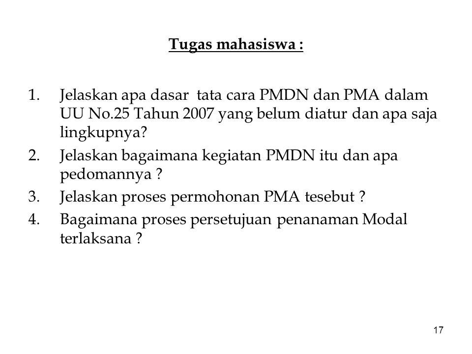 Tugas mahasiswa : Jelaskan apa dasar tata cara PMDN dan PMA dalam UU No.25 Tahun 2007 yang belum diatur dan apa saja lingkupnya