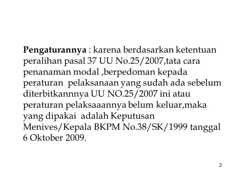 Pengaturannya : karena berdasarkan ketentuan peralihan pasal 37 UU No