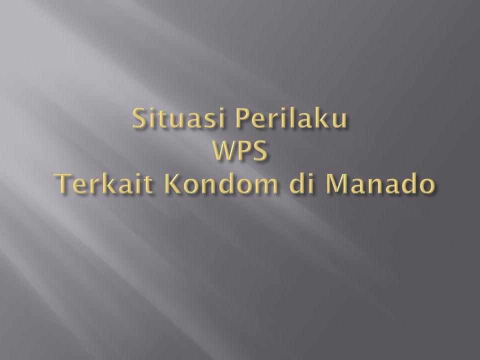 Situasi Perilaku WPS Terkait Kondom di Manado