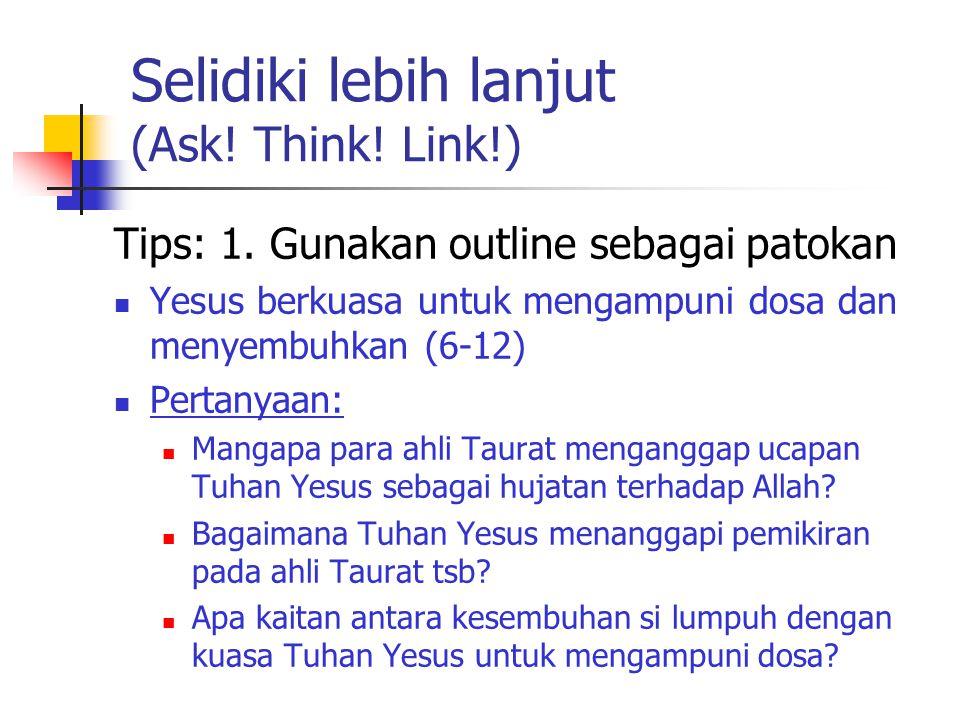 Selidiki lebih lanjut (Ask! Think! Link!)