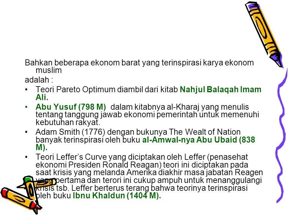 Bahkan beberapa ekonom barat yang terinspirasi karya ekonom muslim