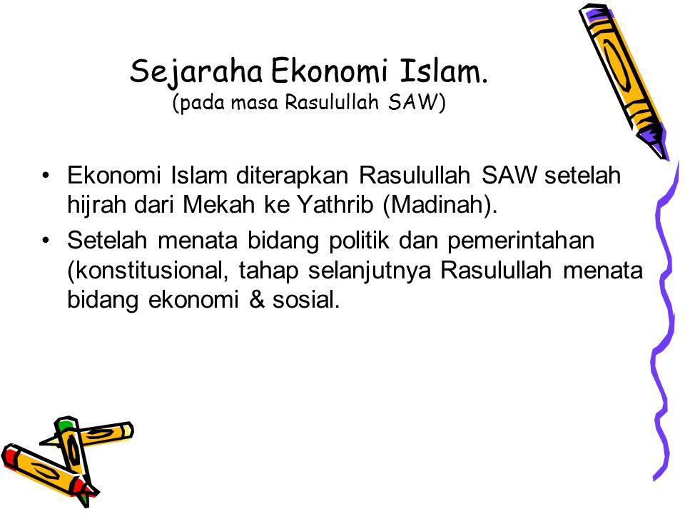 Sejaraha Ekonomi Islam. (pada masa Rasulullah SAW)