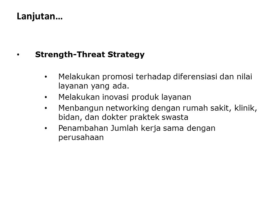 Lanjutan… Strength-Threat Strategy