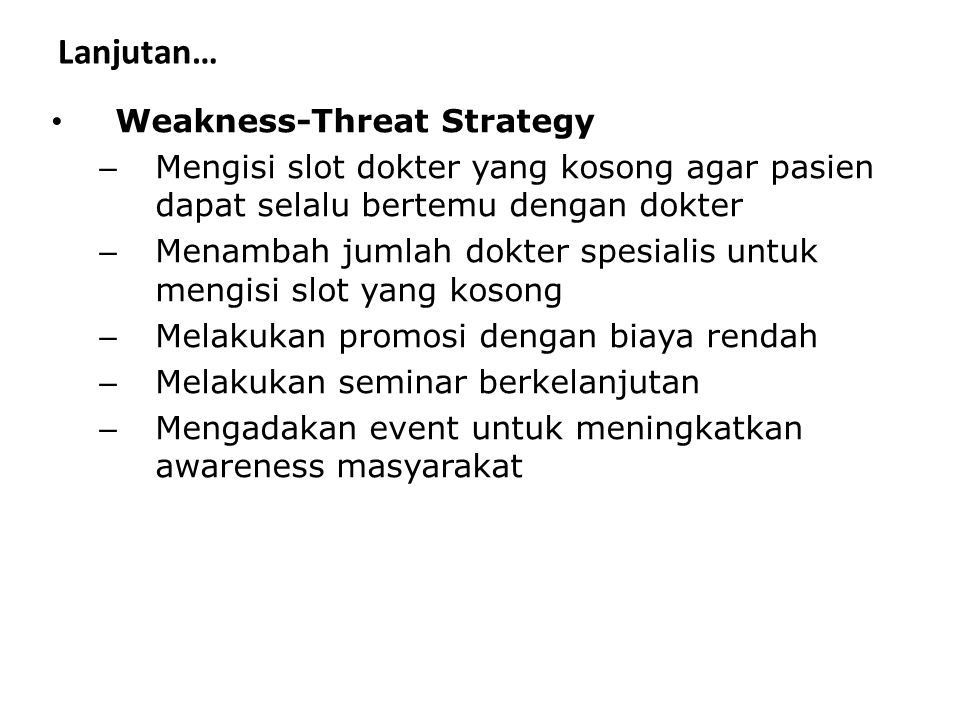 Lanjutan… Weakness-Threat Strategy