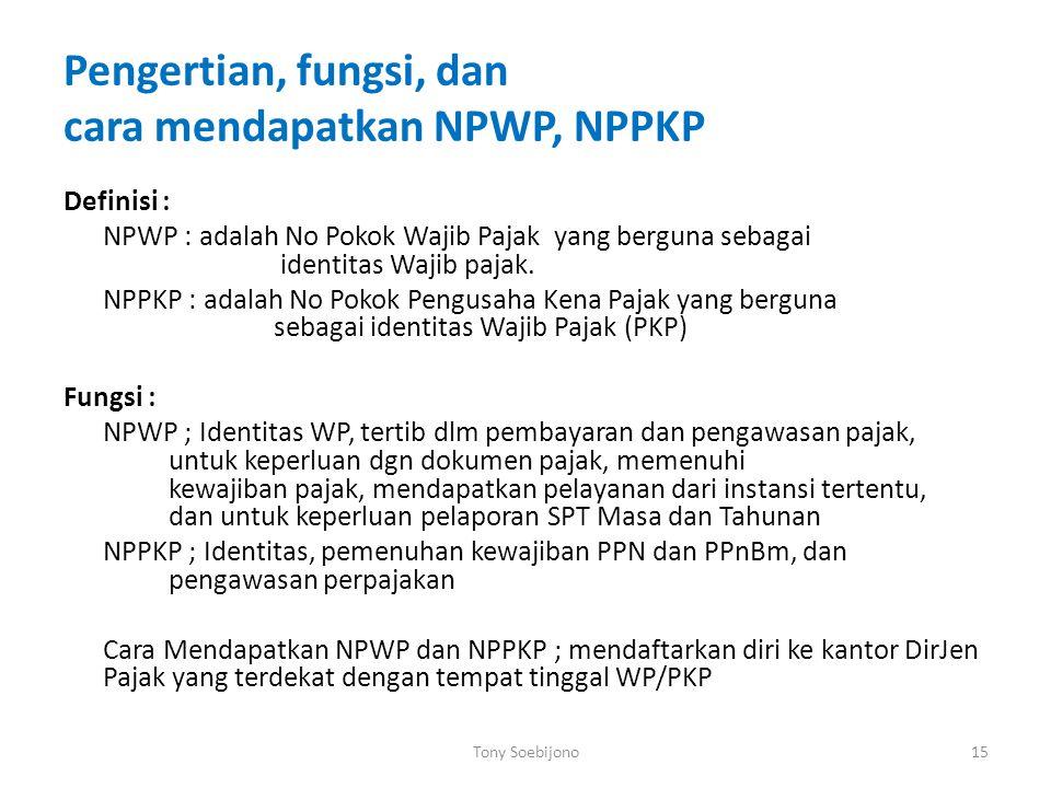 Pengertian, fungsi, dan cara mendapatkan NPWP, NPPKP