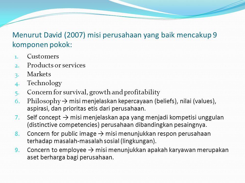 Menurut David (2007) misi perusahaan yang baik mencakup 9 komponen pokok: