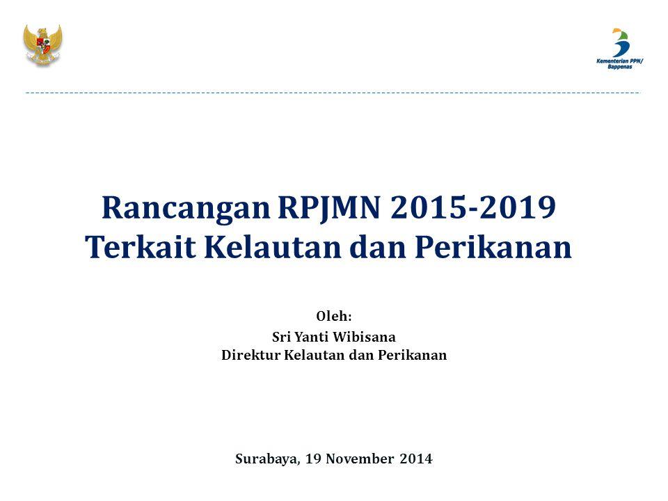 Rancangan RPJMN 2015-2019 Terkait Kelautan dan Perikanan