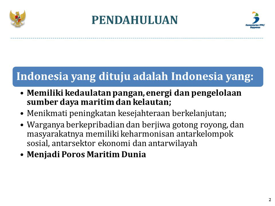 PENDAHULUAN 3 Indonesia yang dituju adalah Indonesia yang: