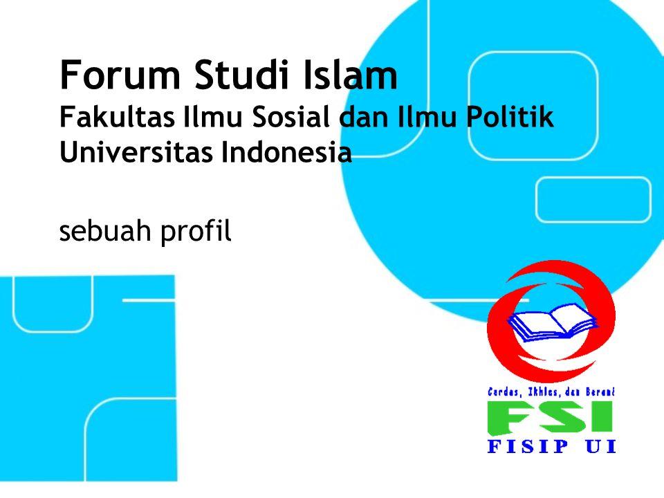 Forum Studi Islam Fakultas Ilmu Sosial dan Ilmu Politik Universitas Indonesia