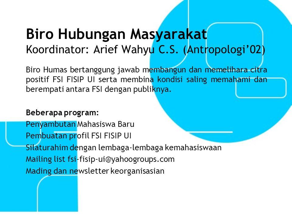 Biro Hubungan Masyarakat Koordinator: Arief Wahyu C. S