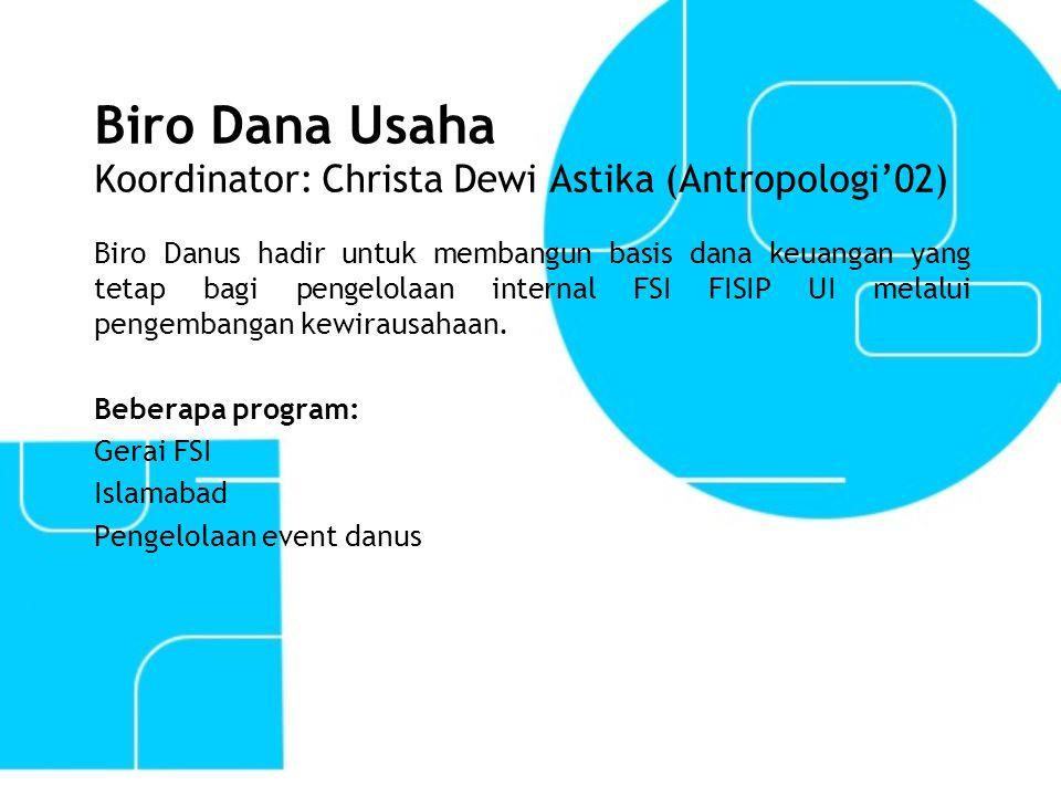 Biro Dana Usaha Koordinator: Christa Dewi Astika (Antropologi'02)