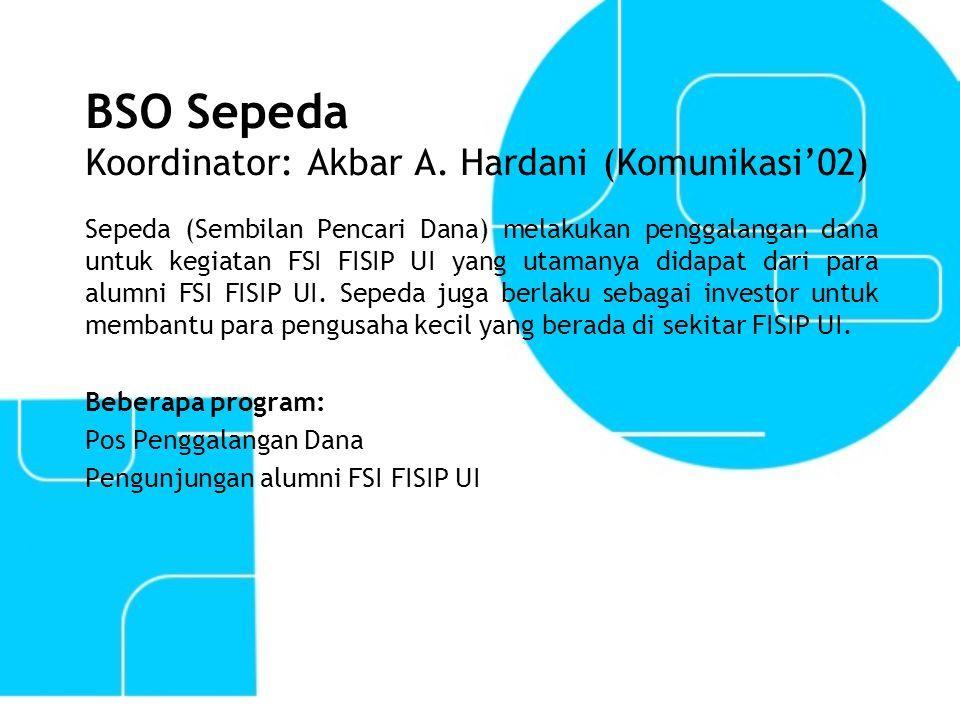 BSO Sepeda Koordinator: Akbar A. Hardani (Komunikasi'02)