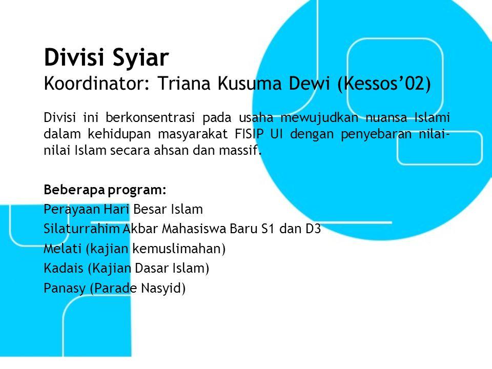 Divisi Syiar Koordinator: Triana Kusuma Dewi (Kessos'02)