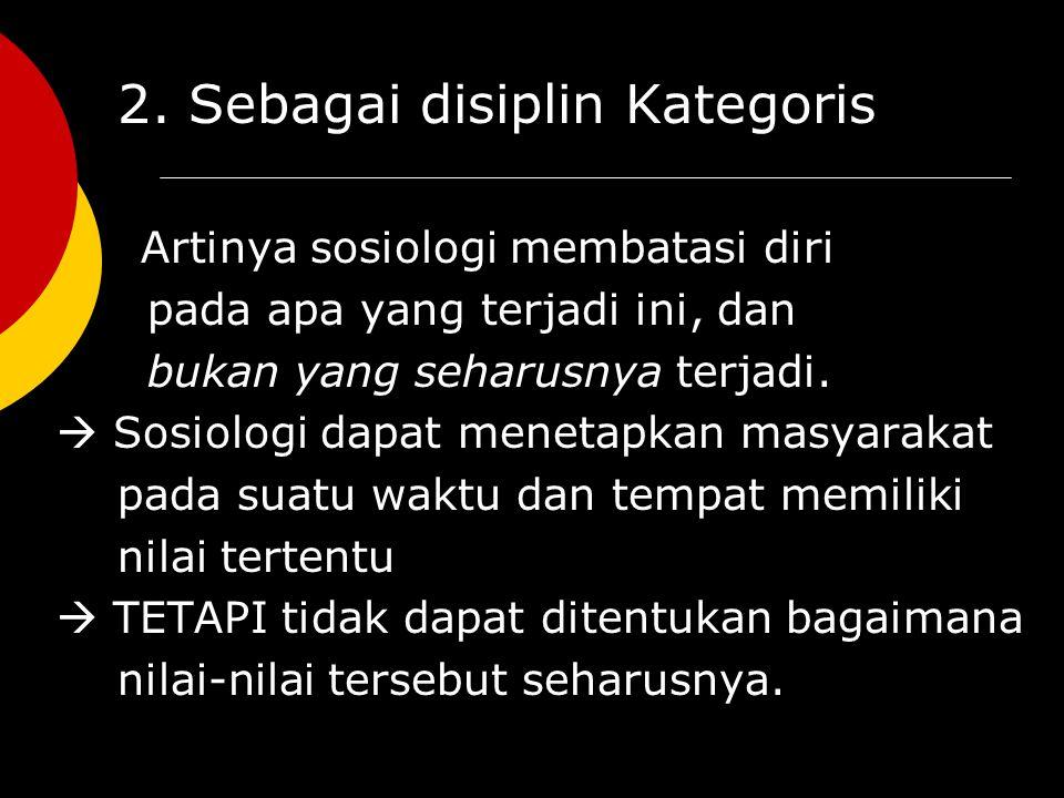 2. Sebagai disiplin Kategoris
