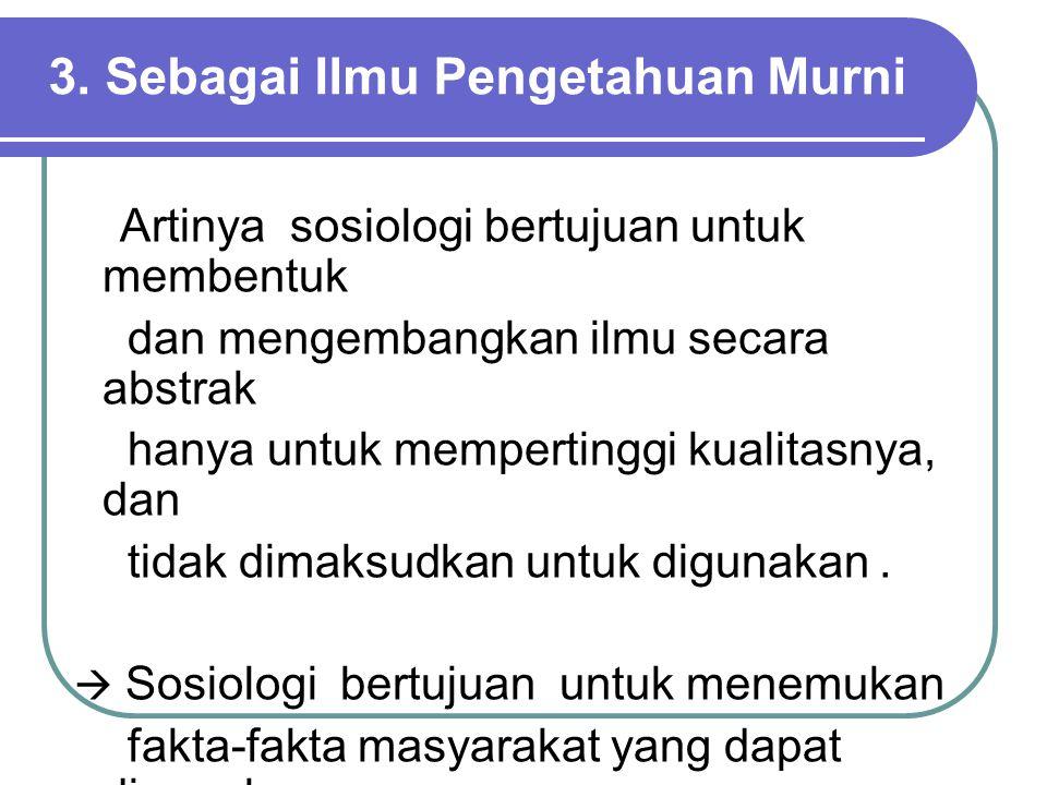 3. Sebagai Ilmu Pengetahuan Murni