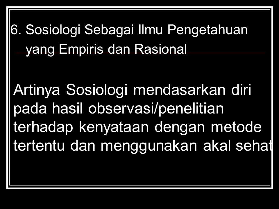 6. Sosiologi Sebagai Ilmu Pengetahuan yang Empiris dan Rasional
