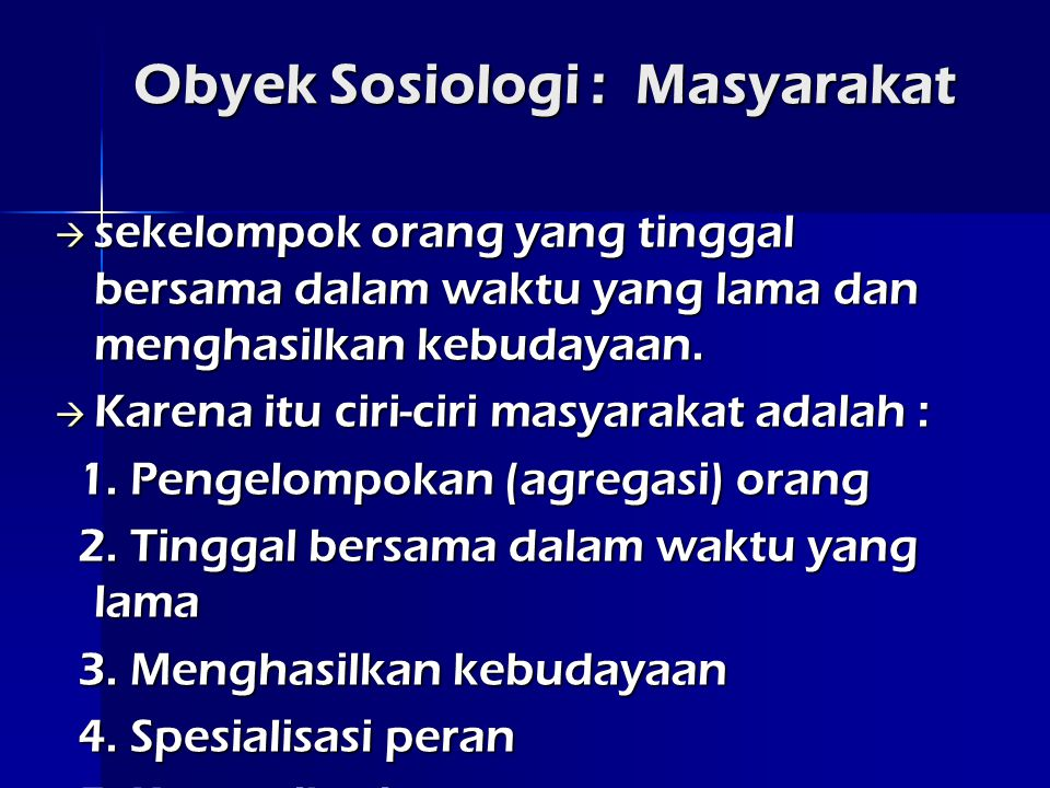 Obyek Sosiologi : Masyarakat