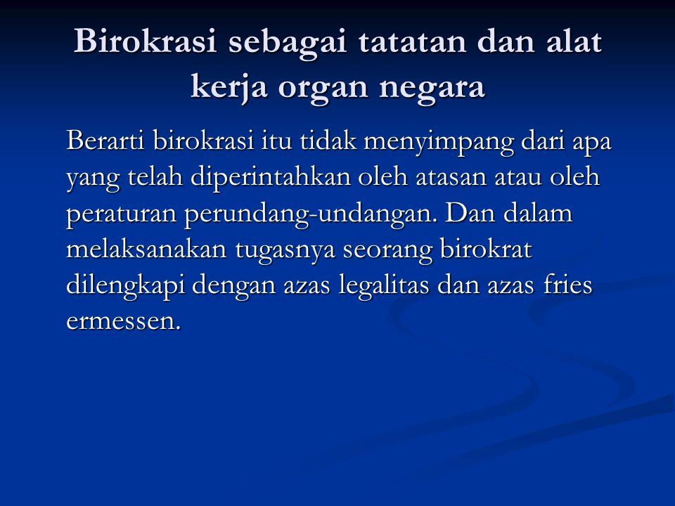 Birokrasi sebagai tatatan dan alat kerja organ negara