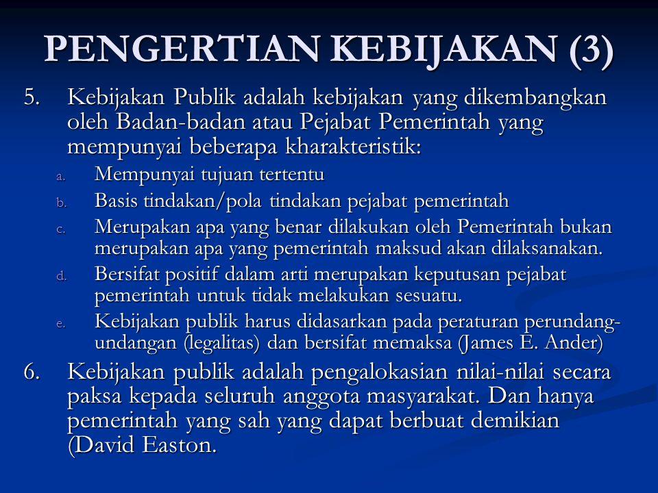 PENGERTIAN KEBIJAKAN (3)